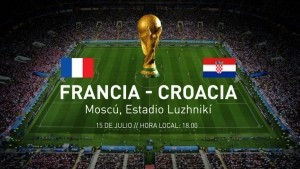 Francia - Croacia, la gran final este domingo a las 12 horas